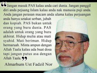 kata-kata almarhum Ustaz Fadzil Nor